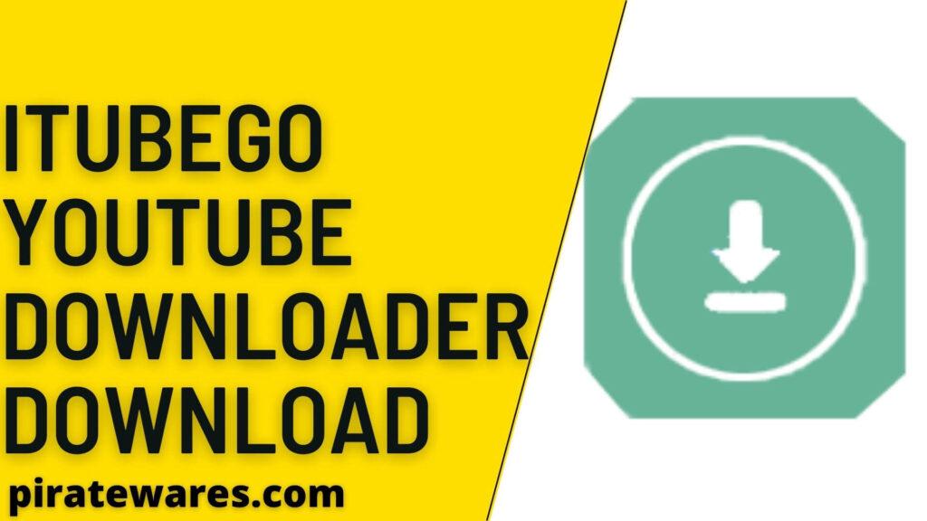 ITubeGo YouTube Downloader Crack With Serial Key Full Download