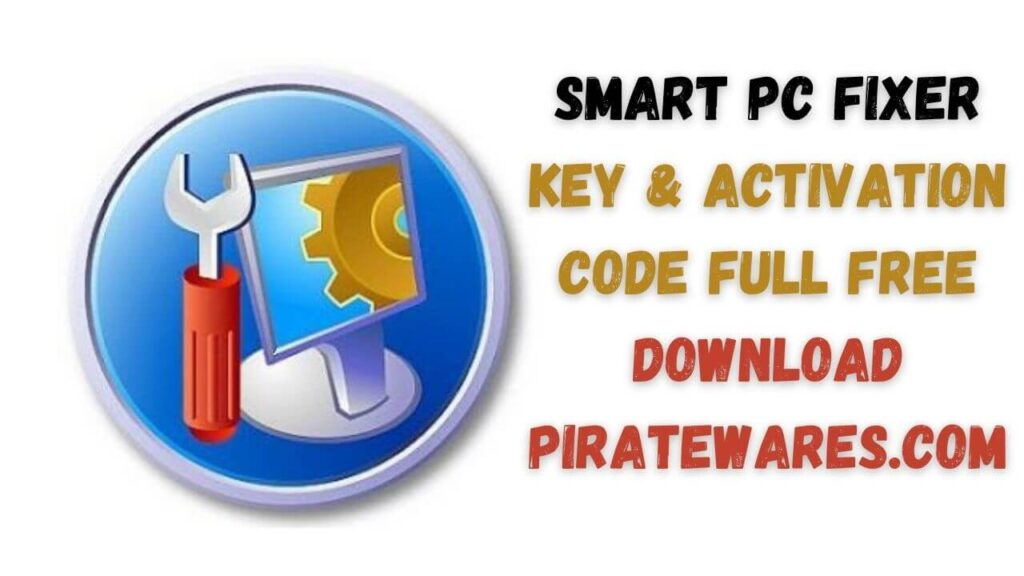 Smart PC Fixer Key & Activation Code Full Free Download