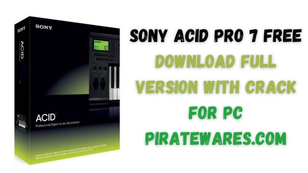 Sony Acid Pro 7 Free Download Full Version With Crack